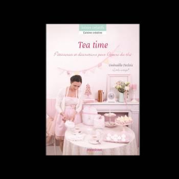 Livre tea time, patisserie et décorations pour l'heure du thé