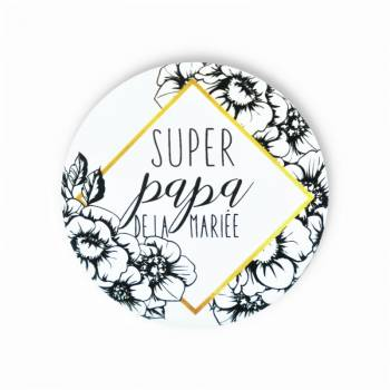 Badge super papa mariée