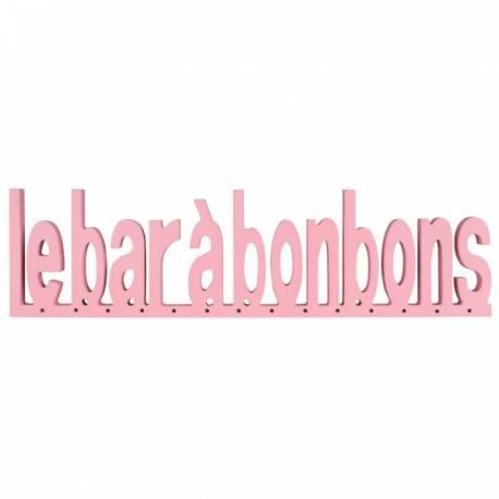 Lettres en bois rose formant le mot BAR A BONBONS Dimensions : 44.5 X 12X3.5 CM